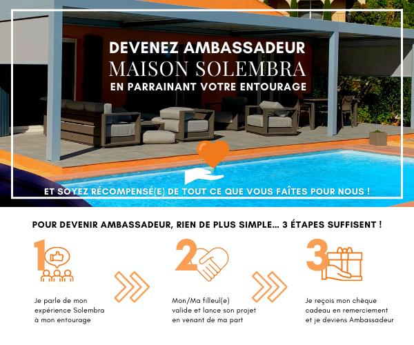 Présentation du programme Ambassadeur Maison Solembra Pergola Bioclimatique : 3 étapes simples pour parrainer un proche et être récompensé