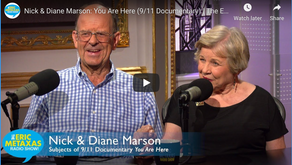 Eric Metaxas: (video) Invites Nick and Diane Marson on his show to discuss the new documentary