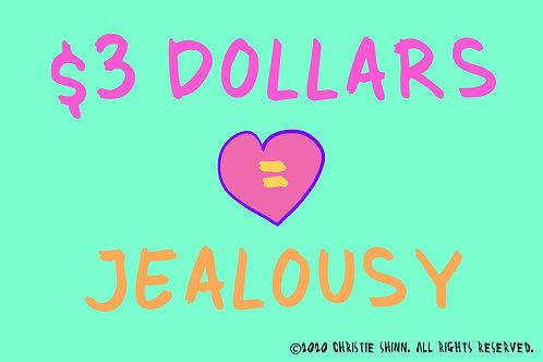 $3=Jealousy