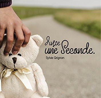 Juste une seconde de Sylvie Grignon