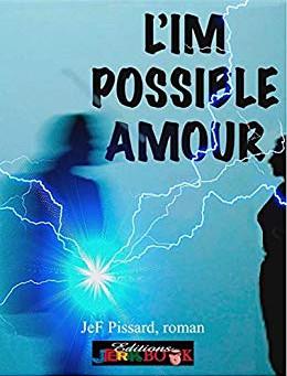 L'impossible amour de JeF Pissard