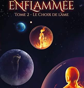 Enflammée,  tome 2 - le choix de l'âme d'Emilie Sablon.