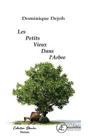 Les petits vieux dans l'arbre de Dominique Dejob