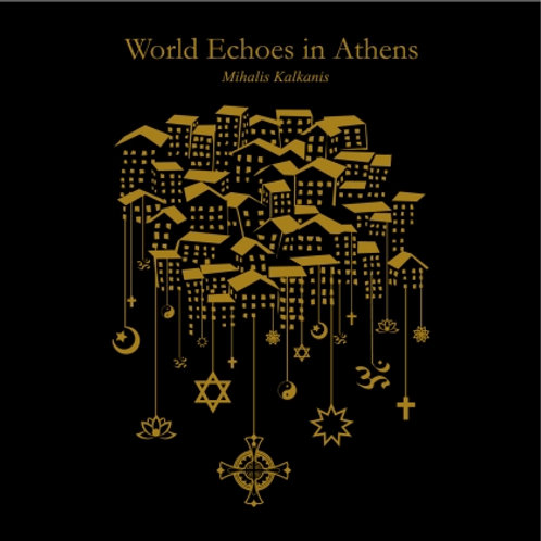 World Echoes in Athens (Michalis Kalkanis)