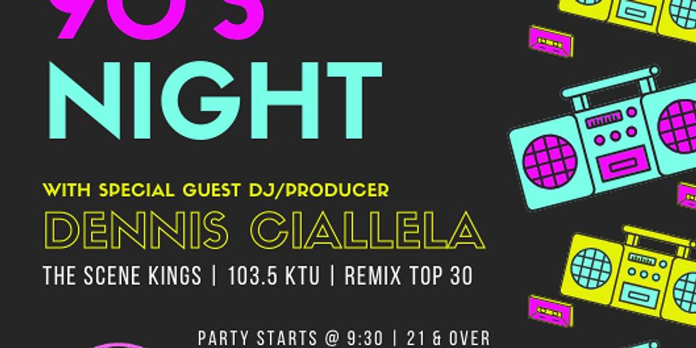 90's Night with DJ Dennis Ciallela