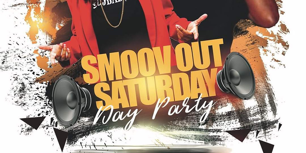 Smoov Out Saturday Day Party