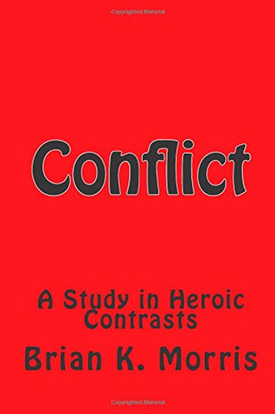 CONFLICT - A Study in Heroic Contrasts - PAPERBACK