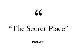 """""""The Secret Place"""""""