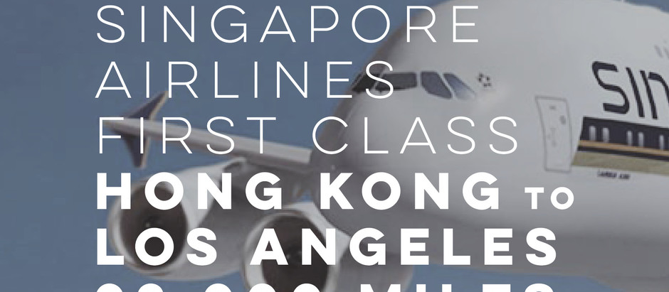 Part 2: Booking Singapore Airlines First Class Hong Kong - Los Angeles for 92,000 KrisFlyer Miles