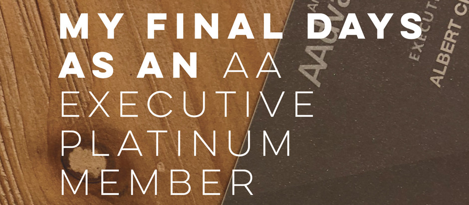 American Airlines: My Final Few Days as an Executive Platinum AAdvantage Member.