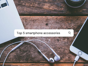 Top 5 smartphone accessories everyone should own