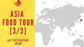 ASIA FOOD TOUR [3/3]: JAPAN