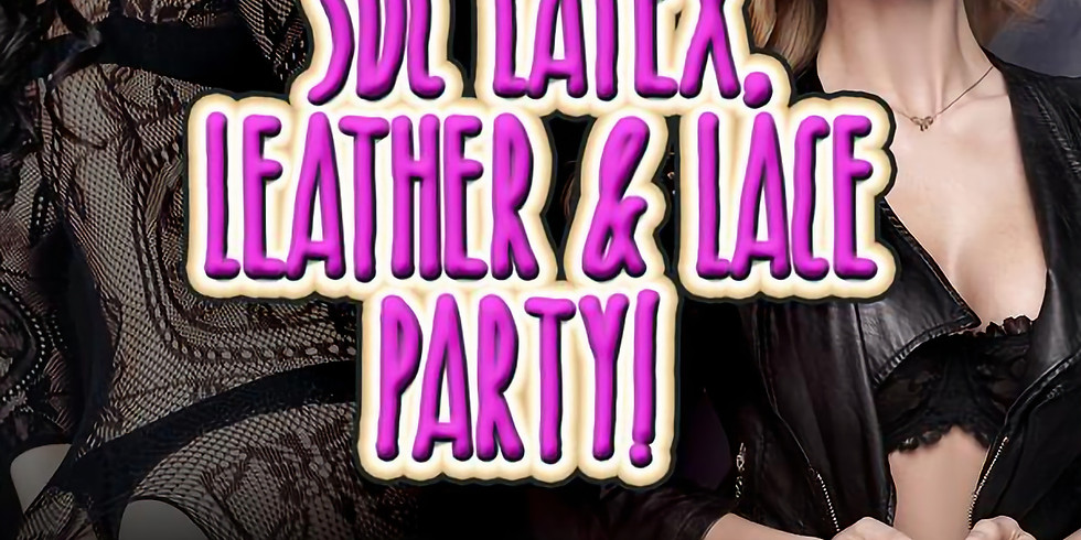 Latex, Leather & Lace Party Hosted by SDC