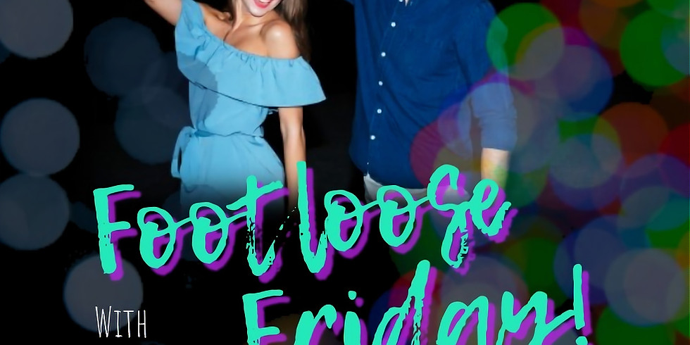 Footloose Friday!
