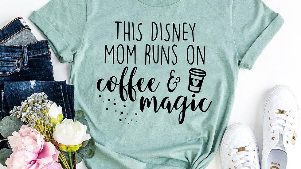 This Mom Runs On Coffee And Magic T-shirt