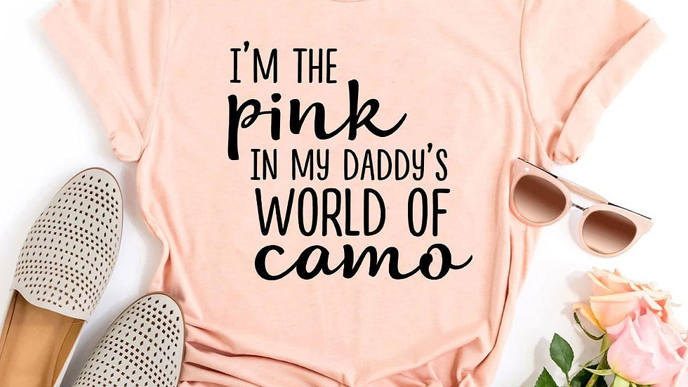 I'm The Pink In My Daddy's World Of Camo T-shirt