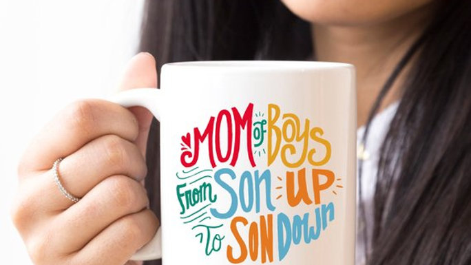 Mom Of Boys Coffee Mug, From Son Up To Son Down