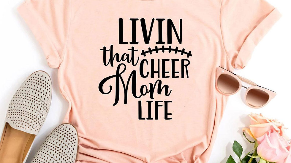 Livin That Cheer Mom Life T-shirt