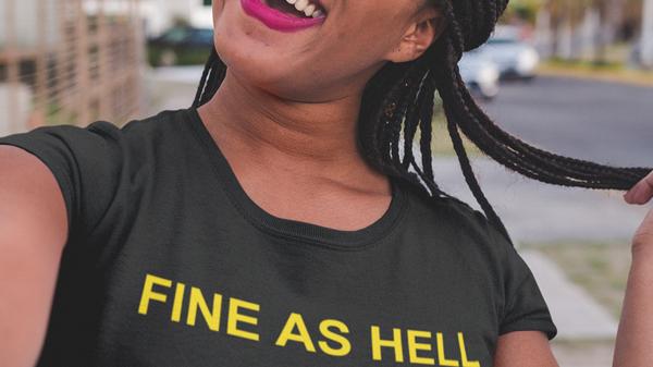 Fine as Hell Women T-shirt