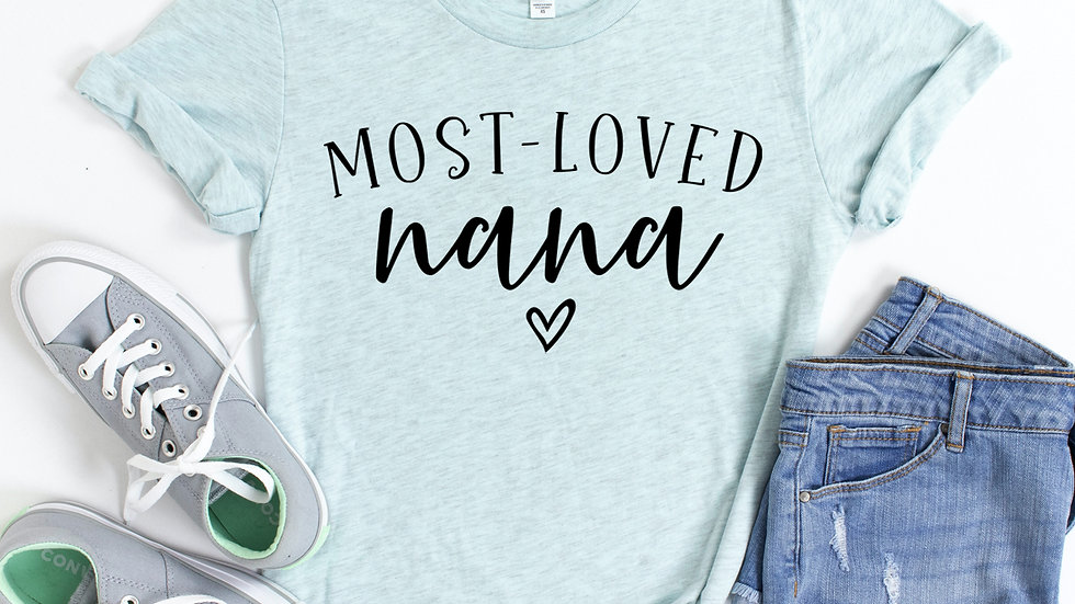 Most Loved Nana T-shirt