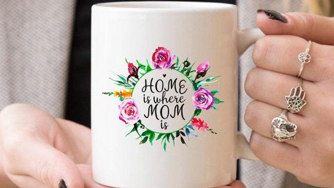11oz Coffee Mug - Home Is Where Mom Is - Funny