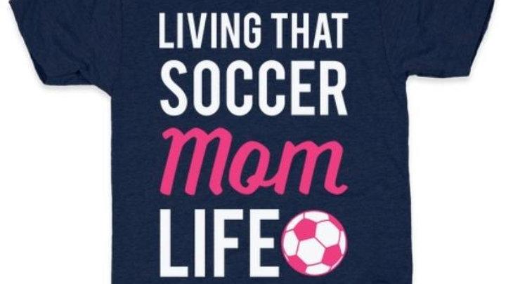 LIVING THAT SOCCER MOM LIFE T-SHIRT