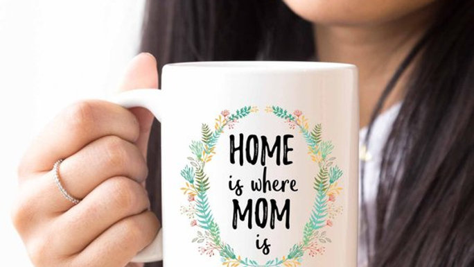 Home Is Where Mom Is Mug, Home Is Where Your Mom