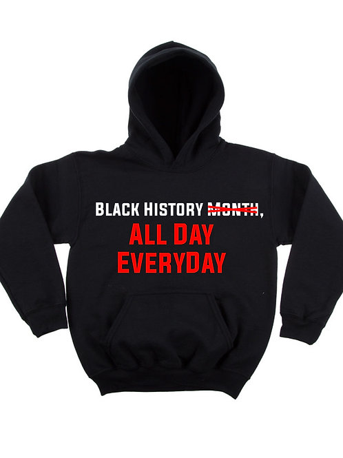 """Black History All Day, Everyday"" Adult Hoodie"
