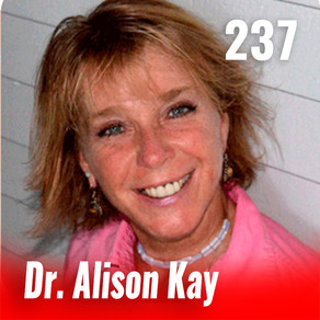 237: Upgrade Your Vibration with Dr. Alison Kay