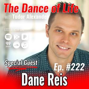 Episode 222: Entertainment & Entrepreneurship with Dane Reis