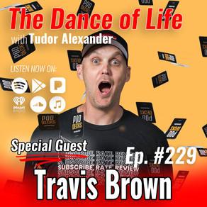 229: Podcasting & Entrepreneurship with Travis Brown