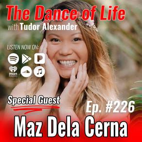 226: Mindset, Relationships & Manifestation with Maz Dela Cerna