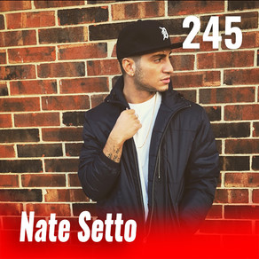 245: Overcome Yourself with R&B artist Nate Setto