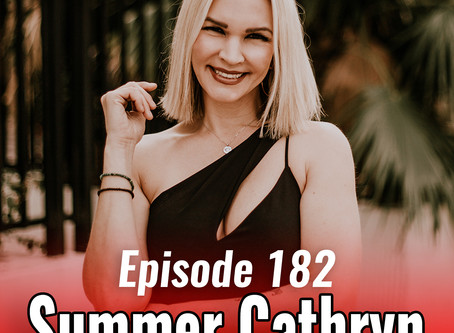 182: Shine From the Inside Out with Summer Cathryn