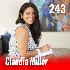 243: Create Your Dream Career with Claudia Miller