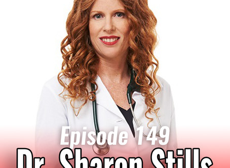 149: Reinvent, Explore & Discover Your Health with Dr. Sharon Stills