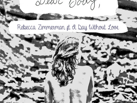 """Rebecca Zimmerman hits an electric pulse with """"Dear Body,"""" ft. A Day Without Love"""