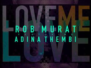 "Netflix Actor and R&B Artist Rob Murat Teams Up w/Award-Winning Artist Adina Thembi: ""Love Me Love"""