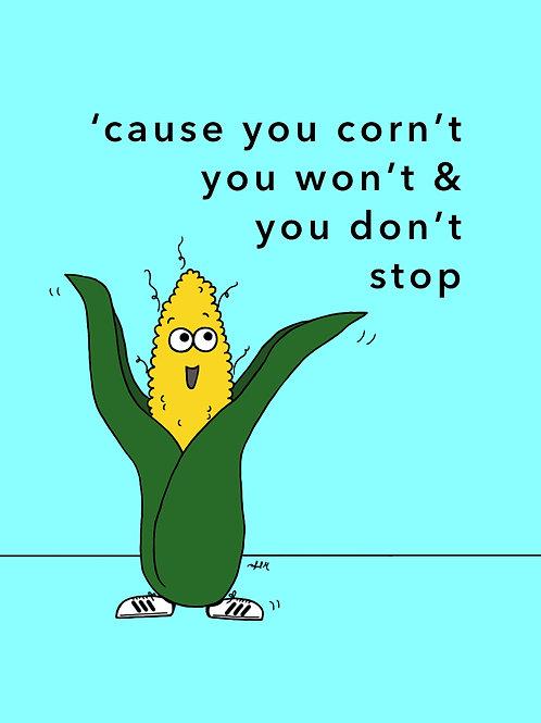 corn't stop