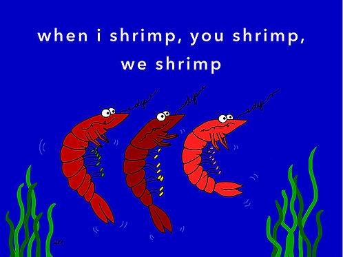 we shrimp