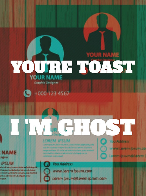 You're Toast I'm Ghost