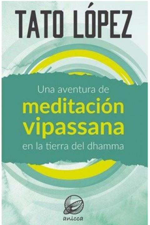 Una Aventura de Meditacion Vipassana