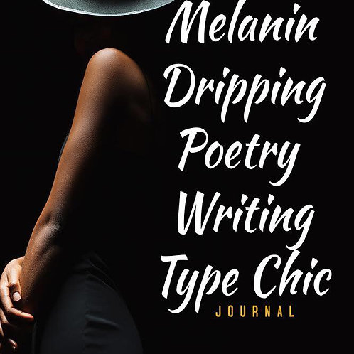 iNspire: Melanin Dripping Poetry Writing Type Chic