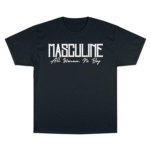 Masculine Champion T-Shirt