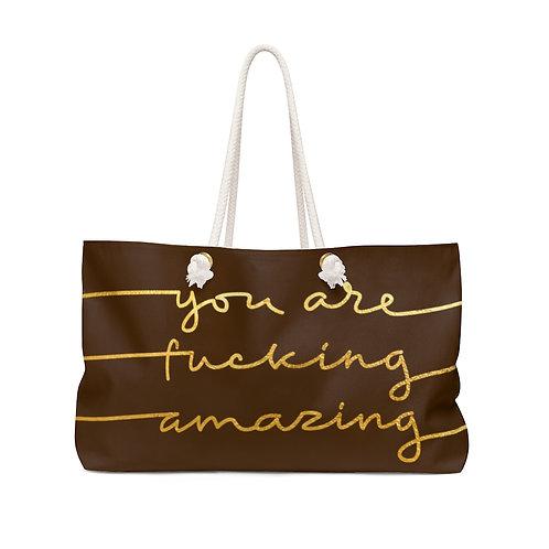 You're Amazing Weekender Bag