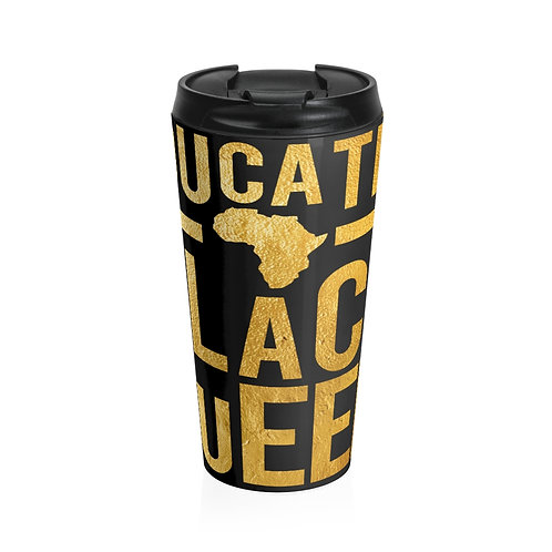 Educated Queen Stainless Steel Travel Mug