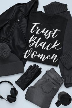 Trust Black Women - Director Bae