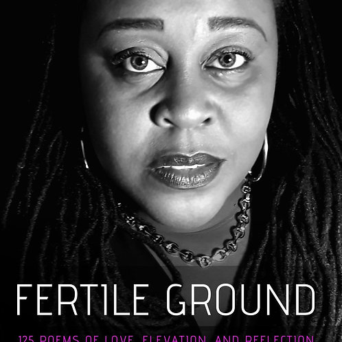 Fertile Ground: 125 Poems of Love, Elevation, & Reflection