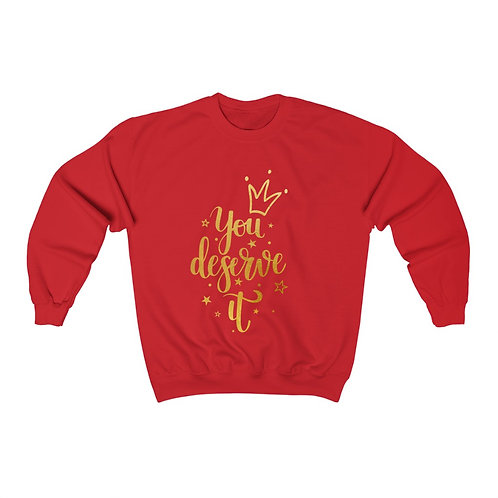 You Deserve It Unisex Heavy Blend Crewneck Sweatshirt