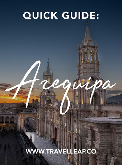 5 great things to do in Arequipa Quick Guide